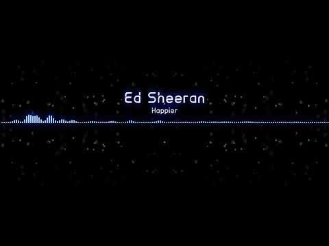 Ed sheeran Happier (liric video)