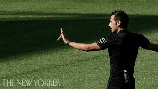 Listening In on the Tough Calls a FIFA Referee Must Make | The New Yorker Documentary