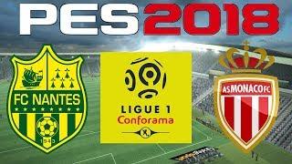 PES 2018 - 2017-18 Ligue 1 - NANTES vs MONACO