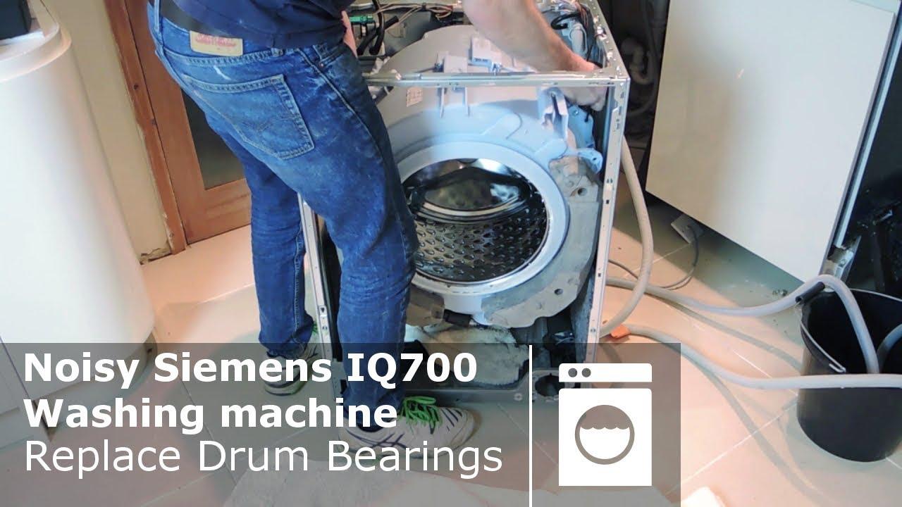 Noisy Siemens Iq700 Washing Machine Replace Drum Bearings Youtube