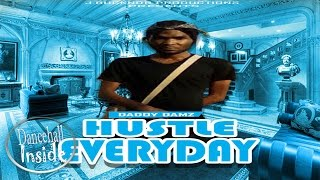 Daddy Damz - Hustle Everyday [NCB Riddim] March 2017