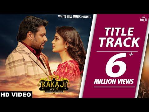 KAKA JI (Title Track) Gurnam Bhullar | Laddi Gill | Latest Punjabi Song 2018 | White Hill Music