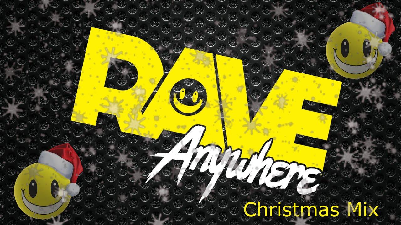 Rave Anywhere Hardcore Christmas Mix - Rave Santa