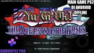Cara Download Game Yu-Gi-Oh! The Duelists Of The Roses PS2 Di Android | DamonPS2 Pro Emulator