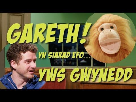 Gareth! ac Yws Gwynedd
