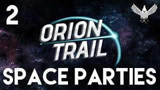 Space Party & Mind Controlling Vapors! (Orion Trail #2)