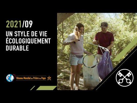 Un style de vie écologiquement durable – La Vidéo du Pape 9 – Septembre 2021