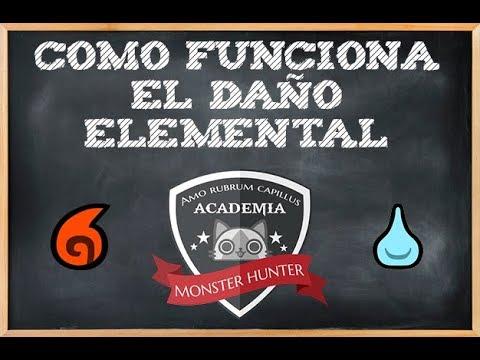 Academia Monster Hunter - ¿Que es y como funciona el daño elemental?