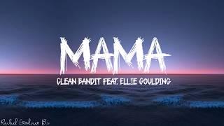 Gambar cover Clean Bandit - Mama (Lyrics) feat. Ellie Goulding