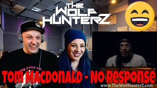 Tom MacDonald - No Response | THE WOLF HUNTERZ Reactions