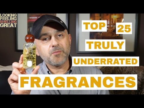 Top 25 Truly Underrated Fragrances, Perfumes & Colognes 👍🏼👍🏼👍🏼