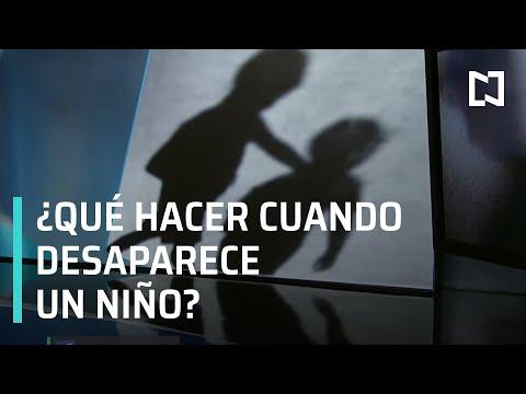 Protocolos de búsqueda de niños desaparecidos - Noticias con Karla Iberia