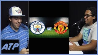 Man. City v Man. United, EPL Review and Preview-Across The Pond ep.15