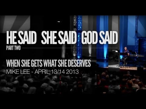 He Said, She Said, God Said: When She Gets What She Deserves