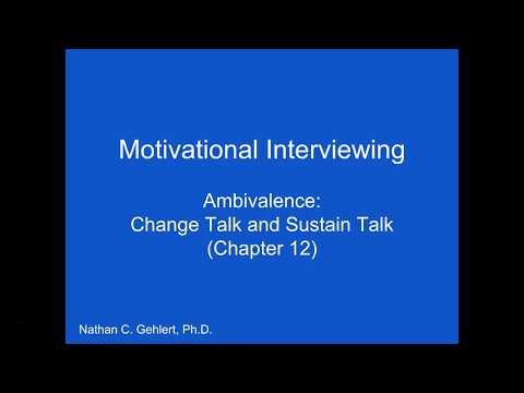 Motivational Interviewing: Ambivalence, Change Talk, & Sustain Talk