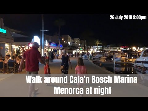 Walk Around Cala'n Bosch Marina - Menorca At Night - 26 July 2018 9:00pm