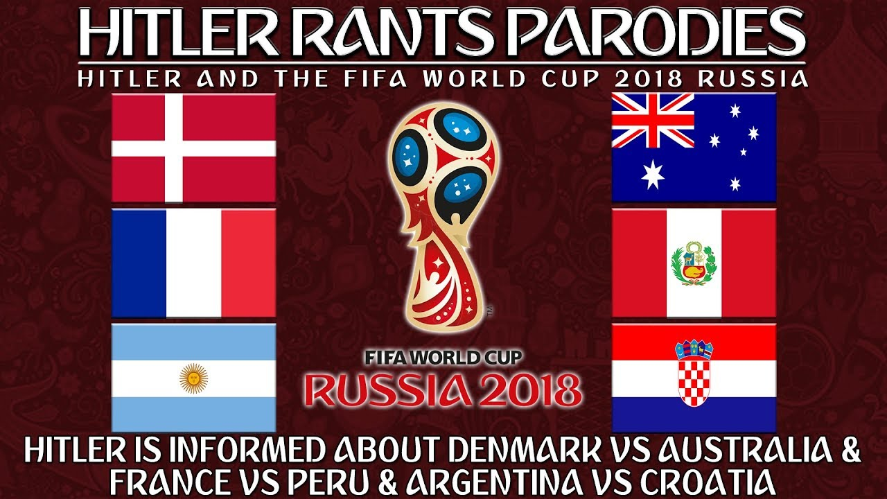 Hitler is informed about Denmark Vs Australia & France Vs Peru & Argentina Vs Croatia