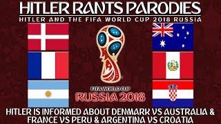 Hitler is informed about Denmark Vs Australia & France Vs Peru & Argentina Vs Croatia