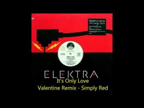 Simply Red - It's Only Love - Valentine Remix