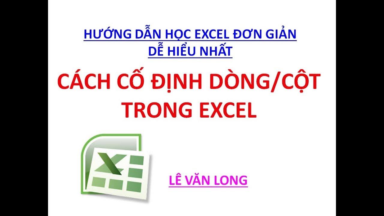 Excel cơ bản - Bài 6. Cách cố định dòng hoặc cột trong bảng tính Excel