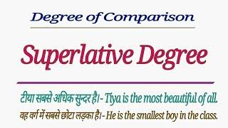 DEGREE OF COMPARISON - SUPERLATIVE DEGREE   USES OF SUPERLATIVE DEGREE IN ENGLISH HINDI
