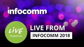 Live from InfoComm 2018