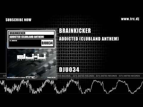 Brainkicker - Addicted (Clubland Anthem) [DJU034]