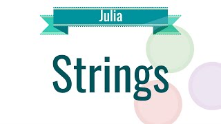 Julia Tutorial - 4. Strings