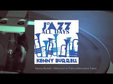 Kenny Burrell - Afternoon In Paris (Alternative Take)