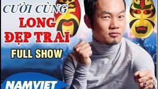 LiveShow Hài Mới 2016 Long Đẹp Trai - Hoài Linh - Chí Tài Full HD