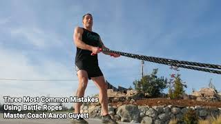 Top Three Battle Ropes Mistakes with Battle Rope Master Coach Aaron Guyett