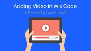 Adding Video to Your Wix Code Database - Wix Code Tutorial 2018 - The Non-Coding Founder's Guide