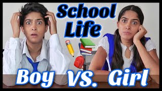 Boys VS. Girls : The School Life