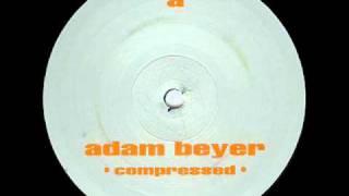 Adam Beyer - A1 - Compressed (faster version)