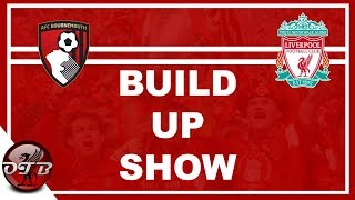 Bournemouth vs Liverpool Match Build Up Show