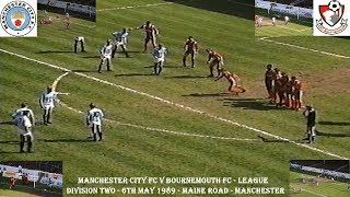 MANCHESTER CITY FC V BOURNEMOUTH FC-LEAGUE DIVISON TWO–6TH MAY 1989–MAINE RD-MANCHESTER