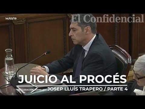 [JUICIO PROCÉS] CUARTA Y ÚLTIMA PARTE de la declaración completa de Josep Lluís Trapero