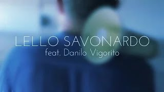 Bit Generation |  Lello Savonardo (Dub Version - Feat. Danilo Vigorito)