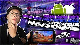Berapa Banyak Kuota Untuk Memainkan Game Fortnite Mobile Untuk 1 Game Dengan Durasi 30 Menit - 1 Jam