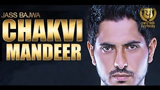 Chakvi Mandeer - Jass Bajwa || Full Song Video || Panj-aab Records || Latest Punjabi Song 2014