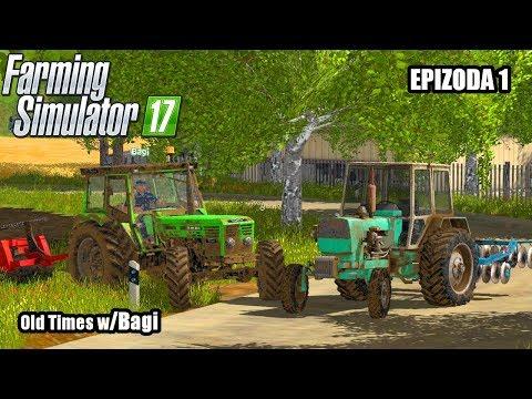 Farming Simulator 2017 | W/BAGI | Old Streams | Epizoda 1