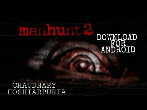 How To Download And Install Manhunt 2 Psp Game Any Android Device 2018 [Hindi,Urdu,punjabi]