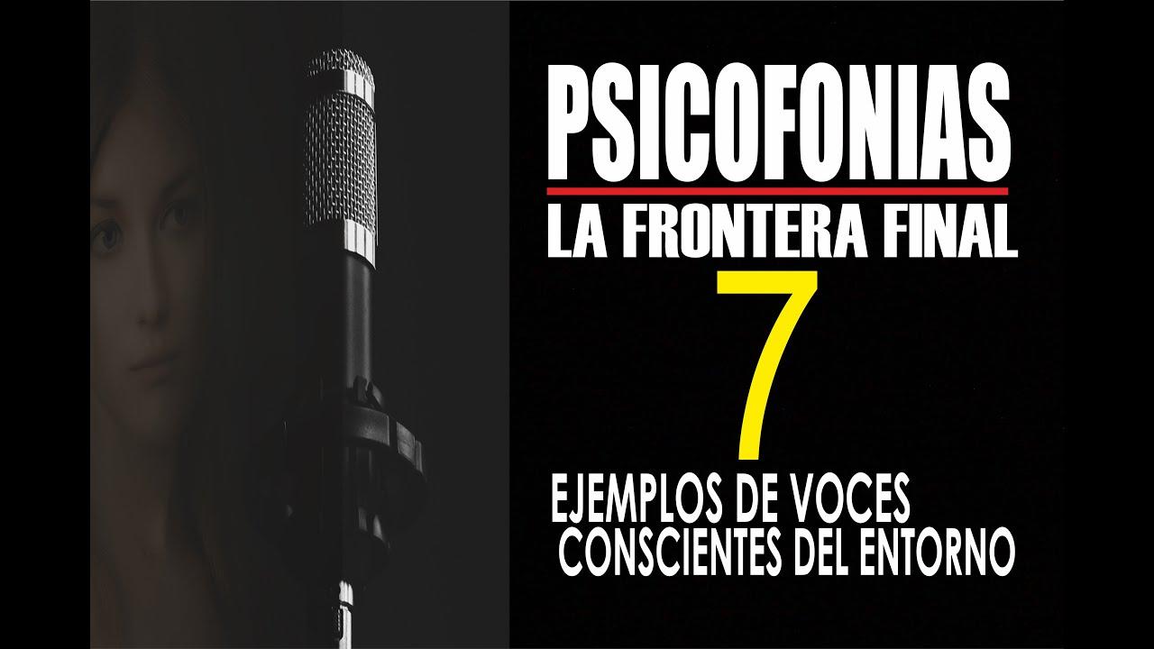 PSICOFONÍAS , LA FRONTERA FINAL - 7