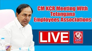 CM KCR LIVE Meeting With Telangana Employees' Associations | V6 New...