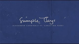 Alexander Cardinale ft. Christina Perri - Simple Things [Lyric ]