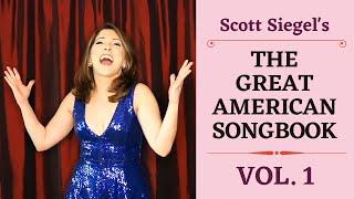 Scott Siegel's Great American Songbook Concert Series Volume 1