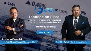 Cadefi - Fiscal En Serio - Planeación Fiscal - 16 Marzo