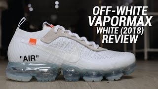 OFF WHITE NIKE VAPORMAX 2018 WHITE REVIEW