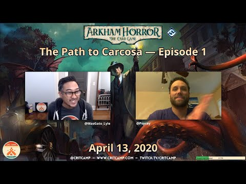 Arkham Horror: The Card Game EP1 - The Path To Carcosa - Crit Camp