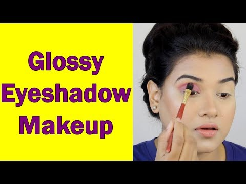 How to Do Glossy Eyeshadow Makeup (Hindi)